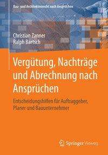 Christian Zanner: Vergütung, Nachträge und Abrechnung nach Ansprüchen, Buch