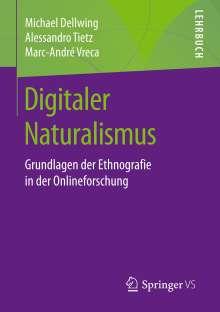 Michael Dellwing: Digitaler Naturalismus, Buch
