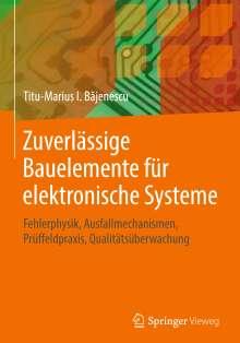 Titu-Marius I. Bajenescu: Zuverlässige Bauelemente für elektronische Systeme, Buch