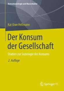 Kai-Uwe Hellmann: Der Konsum der Gesellschaft, Buch