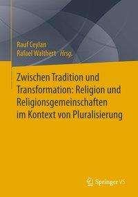 Zwischen Tradition und Transformation: Religion und Religionsgemeinschaften im Kontext von Pluralisierung, Buch