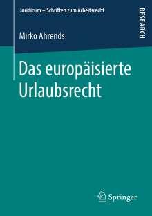 Mirko Ahrends: Das europäisierte Urlaubsrecht, Buch
