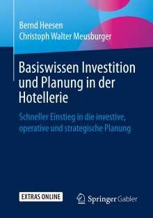 Bernd Heesen: Basiswissen Investition und Planung in der Hotellerie, Buch