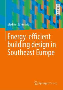 Vladimir Jovanovic: Energy-efficient building design in Southeast Europe, Buch