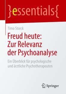 Timo Storck: Freud heute: Zur Relevanz der Psychoanalyse, Buch