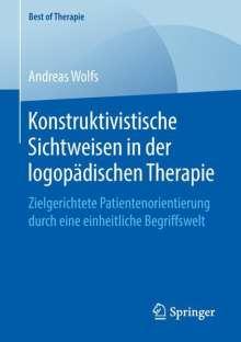 Andreas Wolfs: Konstruktivistische Sichtweisen in der logopädischen Therapie, Buch