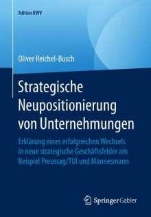 Oliver Reichel-Busch: Strategische Neupositionierung von Unternehmungen, Buch