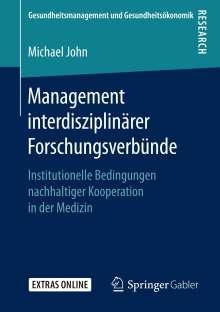 Michael John: Management interdisziplinärer Forschungsverbünde, Buch