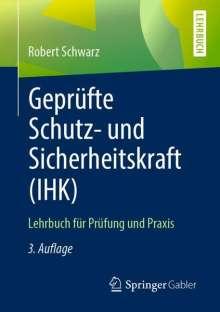 Robert Schwarz: Geprüfte Schutz- und Sicherheitskraft (IHK), Buch