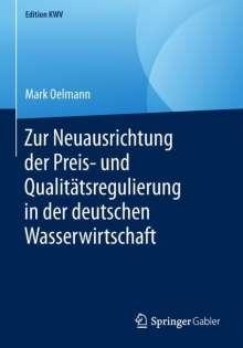 Mark Oelmann: Zur Neuausrichtung der Preis- und Qualitätsregulierung in der deutschen Wasserwirtschaft, Buch