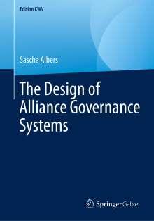 Sascha Albers: The Design of Alliance Governance Systems, Buch