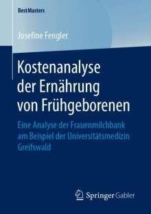 Josefine Fengler: Kostenanalyse der Ernährung von Frühgeborenen, Buch