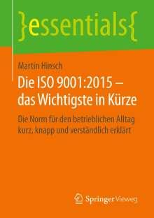 Martin Hinsch: Die ISO 9001:2015 - das Wichtigste in Kürze, Buch