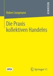 Robert Jungmann: Die Praxis kollektiven Handelns, Buch