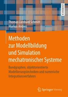 Thomas Lienhard Schmitt: Methoden zur Modellbildung und Simulation mechatronischer Systeme, Buch