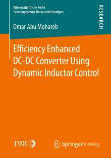 Omar Abu Mohareb: Efficiency Enhanced DC-DC Converter Using Dynamic Inductor Control, Buch