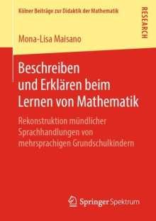 Mona-Lisa Maisano: Beschreiben und Erklären beim Lernen von Mathematik, Buch