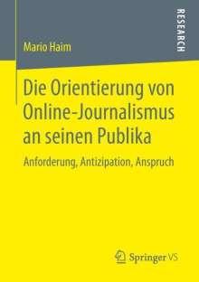 Mario Haim: Die Orientierung von Online-Journalismus an seinen Publika, Buch