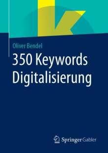 Oliver Bendel: 350 Keywords Digitalisierung, Buch