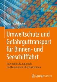 Uwe Jacobshagen: Umweltschutz und Gefahrguttransport für Binnen- und Seeschifffahrt, Buch