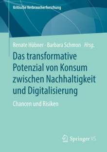 Das transformative Potenzial von Konsum zwischen Nachhaltigkeit und Digitalisierung, Buch