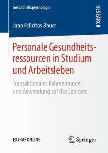 Jana Felicitas Bauer: Personale Gesundheitsressourcen in Studium und Arbeitsleben, Buch
