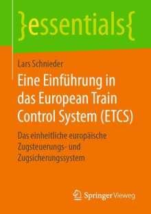 Lars Schnieder: Eine Einführung in das European Train Control System (ETCS), Buch