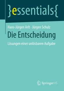 Hans-Jürgen Arlt: Die Entscheidung, Buch