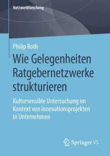 Philip Roth: Wie Gelegenheiten Ratgebernetzwerke strukturieren, Buch