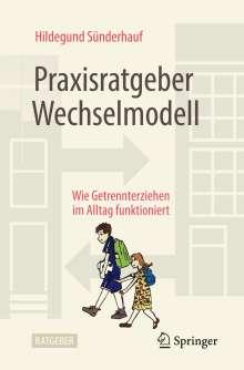 Hildegund Sünderhauf: Praxisratgeber Wechselmodell, Buch