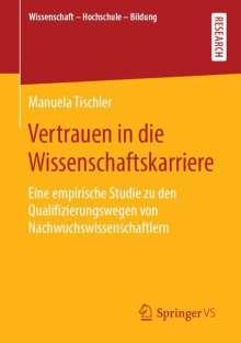 Manuela Tischler: Vertrauen in die Wissenschaftskarriere, Buch