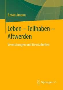 Anton Amann: Leben - Teilhaben - Altwerden, Buch
