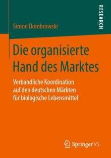 Simon Dombrowski: Die organisierte Hand des Marktes, Buch