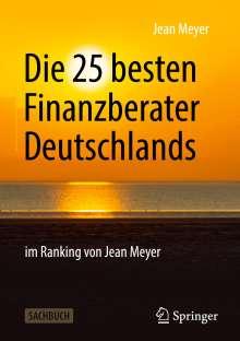 Jean Meyer: Die 25 besten Finanzberater Deutschlands im Ranking von Jean Meyer, Buch