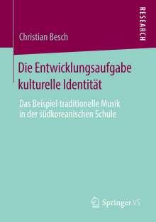 Christian Besch: Die Entwicklungsaufgabe kulturelle Identität, Buch