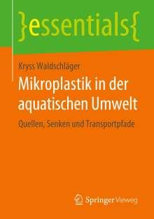 Kryss Waldschläger: Mikroplastik in der aquatischen Umwelt, Buch