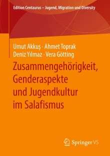 Umut Akkus: Zusammengehörigkeit, Genderaspekte und Jugendkultur im Salafismus, Buch