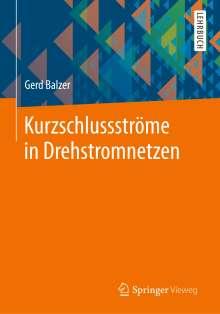 Gerd Balzer: Kurzschlussströme in Drehstromnetzen, Buch