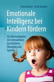 Irina Bosley: Emotionale Intelligenz bei Kindern fördern, Buch