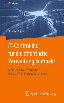 Andreas Gadatsch: IT-Controlling für die öffentliche Verwaltung kompakt, Buch