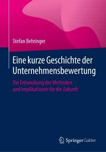 Stefan Behringer: Eine kurze Geschichte der Unternehmensbewertung, Buch
