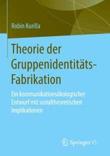 Robin Kurilla: Theorie der Gruppenidentitäts-Fabrikation, Buch