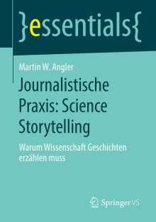 Martin W. Angler: Journalistische Praxis: Science Storytelling, Buch