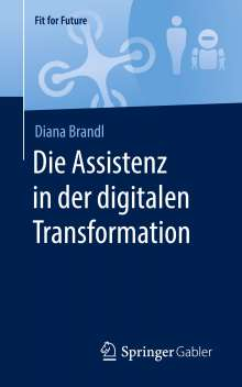 Diana Brandl: Die Assistenz in der digitalen Transformation, Buch