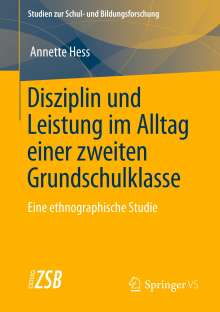 Annette Hess: Disziplin und Leistung im Alltag einer zweiten Grundschulklasse, Buch