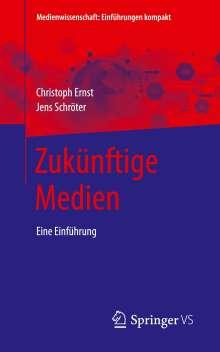 Christoph Ernst: Zukünftige Medien, Buch