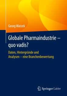 Georg Watzek: Globale Pharmaindustrie - quo vadis?, Buch