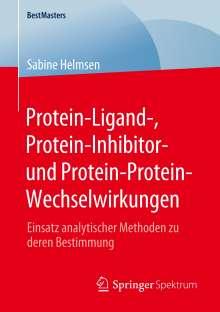 Sabine Helmsen: Protein-Ligand-, Protein-Inhibitor- und Protein-Protein-Wechselwirkungen, Buch