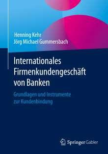 Jörg Michael Gummersbach: Internationales Firmenkundengeschäft von Banken, Buch