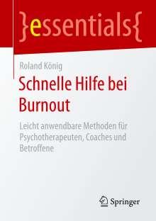 Roland König: Schnelle Hilfe bei Burnout, Buch